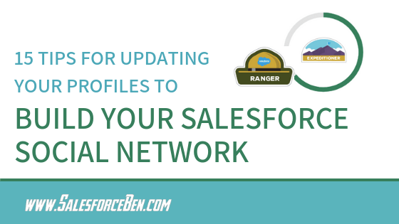 15 Tips for Updating Your Profiles To Build Your Salesforce Social Network