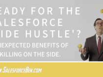 Ready for the Salesforce 'Side Hustle'? 7 Unexpected Benefits of Upskilling on the Side.