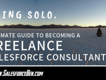 Going Solo: Ultimate Guide to Becoming a Freelance Salesforce Consultant