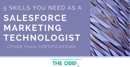 5 Skills You Need as a Salesforce Marketing Technologist (Apart From Certifications)