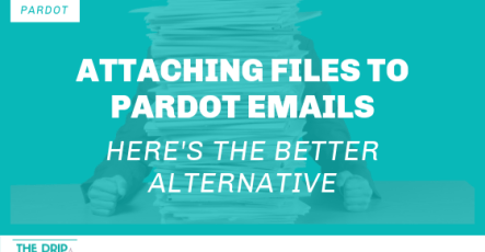 Attaching Files to Pardot Emails – Here's The Better Alternative