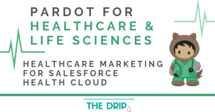 Pardot for Healthcare & Life Sciences – Healthcare Marketing for Salesforce Health Cloud
