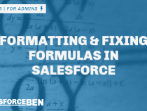 Best Practices for Formatting & Fixing Formulas in Salesforce + VIDEO