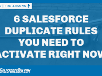 6 Salesforce Duplicate Rules You Need To Activate Right Now