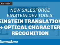 New Salesforce Einstein Dev Tools: Einstein Translation and Einstein Optical Character Recognition