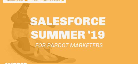 Salesforce Summer '19 Release for Pardot Marketers