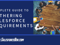 The Complete Guide to Gathering Salesforce Requirements