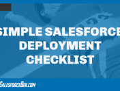 Simple Salesforce Deployment Checklist