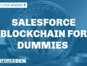 Salesforce Blockchain for Dummies