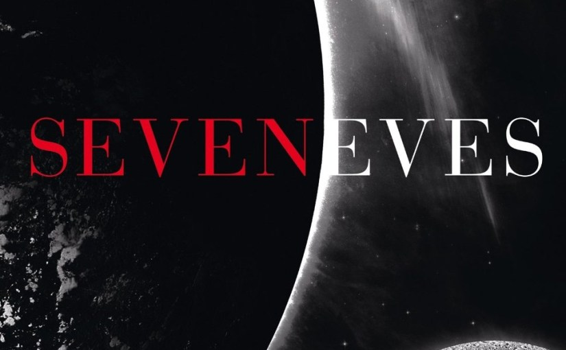 Seveneves – Neal Stephenson