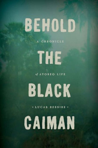 Behold the Black Caiman by L. Bessire