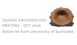 Guiana Archaeology Meeting