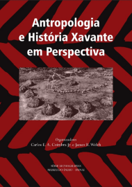 ANTROPOLOGIA E HISTÓRIA XAVANTE EM PERSPECTIVA ed. by C. Coimbra and J. Welch (2014)