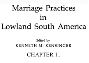 Marriage Practices in Lowland South America Change in Wachipaeri Marriage Patterns, by Patricia J. Lyon