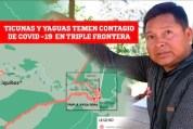 Tikuna y Yagua en riesgo en frontera Colombia-Perú-Brasil (4-21-20)
