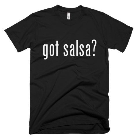 Got Salsa Shirt
