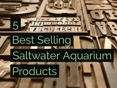 5-best-selling-saltwater-aquarium-products