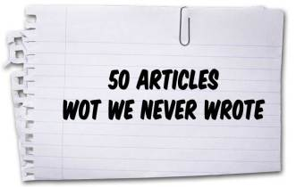 50 Articles Wot We Never Wrote