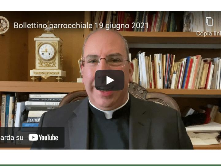 VIDEO – Bollettino Parrocchiale del 19 giugno 2021