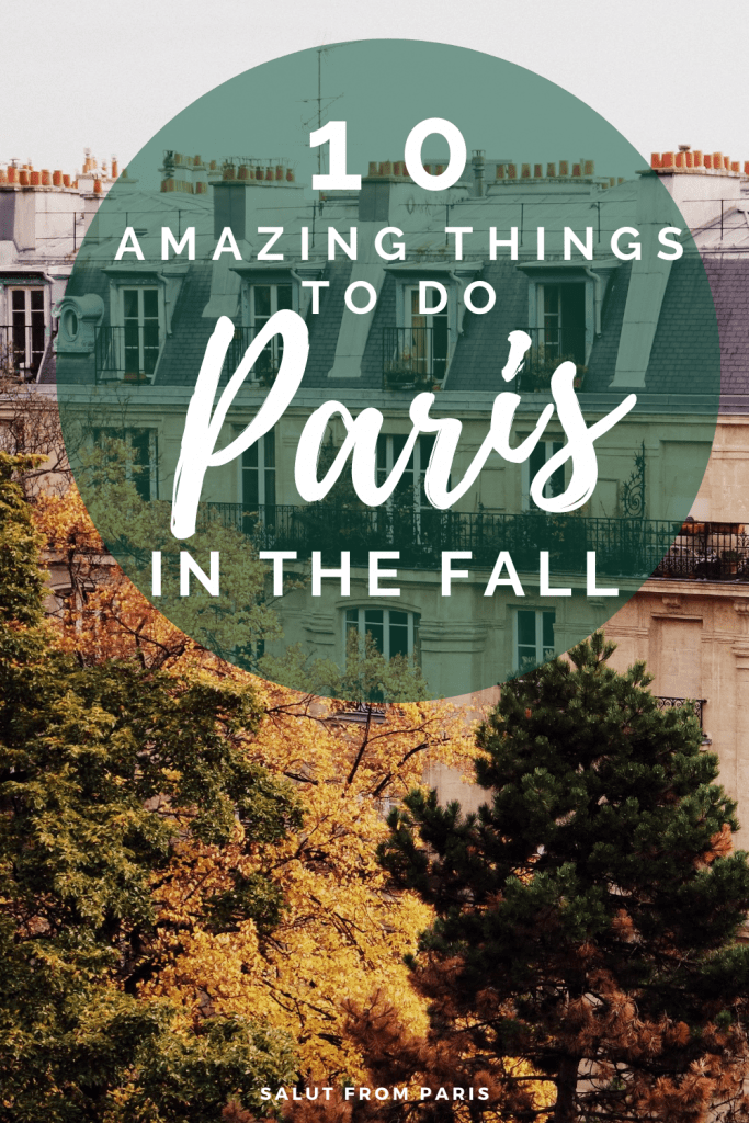 Paris in the fall - 10 things to do - pin