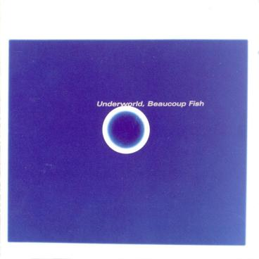 Underworld - Beaucoup Fish