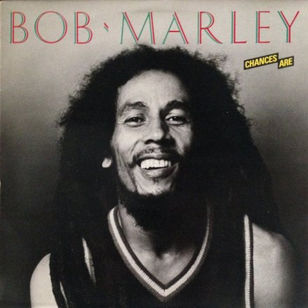 Chances Are Bob Marley Front