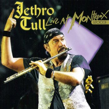 Jethro_Tull-Live_At_Montreux_2003