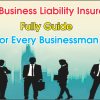 What Is Business Liability Insurance Fully Guide For Every Businessman