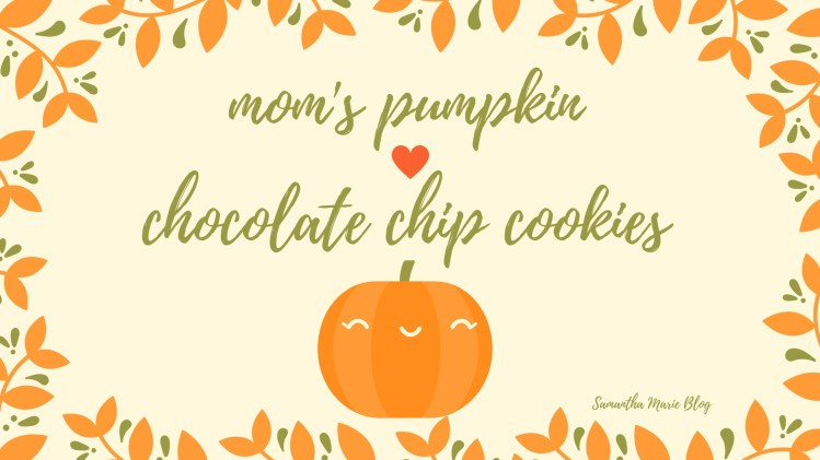 Mom's Pumpkin Chocolate Chip Cookies
