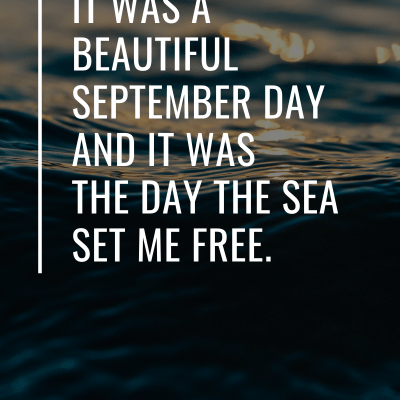 The Day the Sea Set Me Free