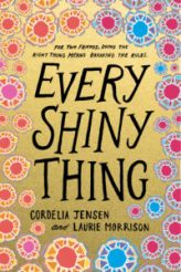 Every Shiny Thing by Cordelia Jensen and Laurie Morrison