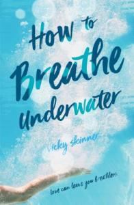HOW TO BREATHE UNDERWATER by Vicky Skinner