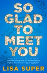SO GLAD TO MEET YOU by Lisa Super
