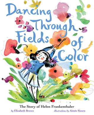 Dancing Through Fields of Color written by Elizabeth Brown