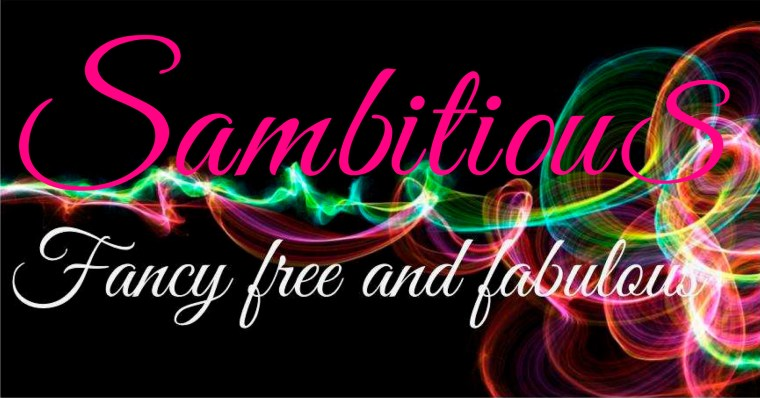 Sambitious: Fancy, Free and Fabulous