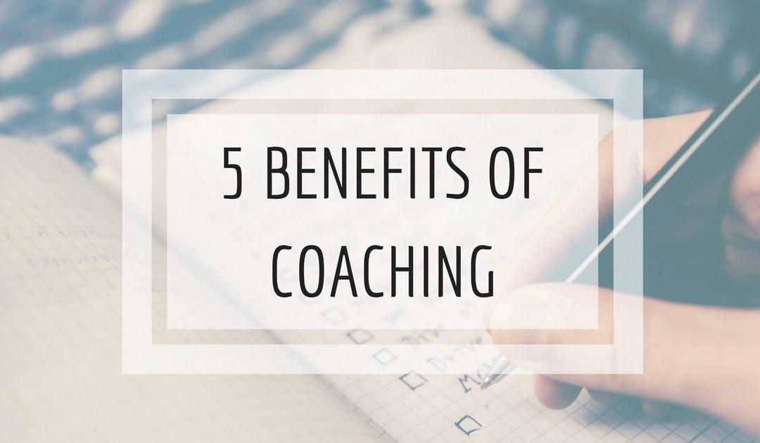 5 Benefits Of Coaching