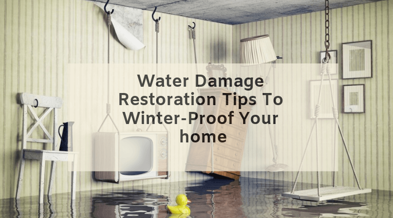 Water Damage Restoration Tips To Winter Proof Your Home