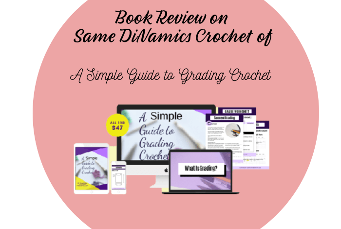 What is in a Grade – Crochet Pattern Grade, That Is