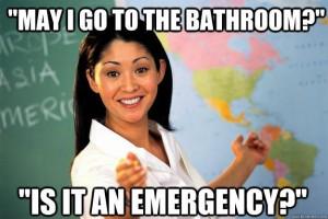 unhelpful teacher meme bathroom emergency