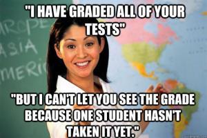 unhelpful teacher meme tests graded