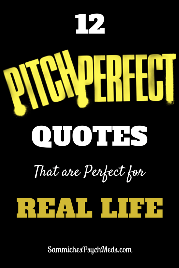 Image of: Twitter Sammiches Psych Meds 12 Pitch Perfect Quotes That Are Perfect For Real Life
