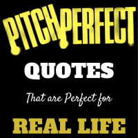 Television and movie quotes are great for breaking out in your everyday life. Here are 12 hilarious Pitch Perfect quotes and when you can use them in your every day world.