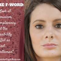 """The F-Word: A Look at Feminism, Complacency, and the Possibility of Bill as """"The First Gentleman"""""""