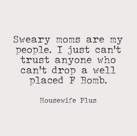 sweary mom memes about cussing Sammiches and Psych Meds by Housewife Plus