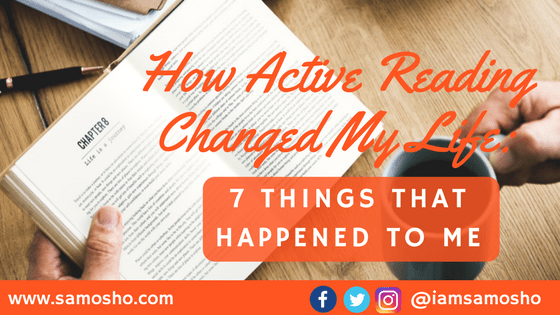 How Active Reading Changed My Life: 7 Things That Happened To Me