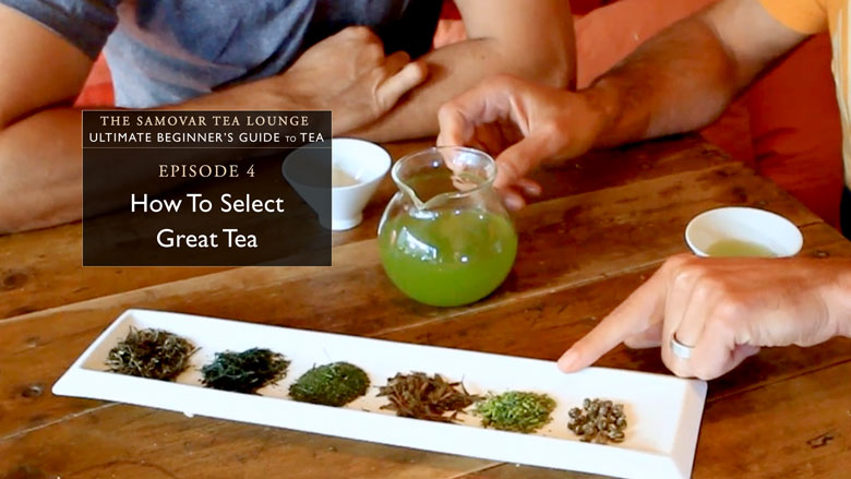 4. How To Select Great Tea