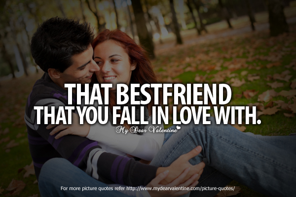 that-bestfriend-that-you-fall-in-love-with-being-in-love-quote