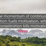 9 Ways to Build Up Momentum in Life