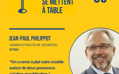 """[Podcast] Jean-Paul Philippot (RTBF) : """"On a remis à plat notre modèle de média autour de deux processus: création et publication"""""""