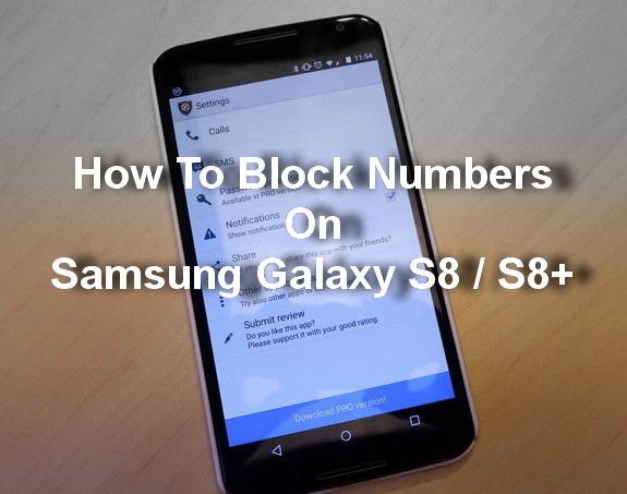 How To Block Numbers On Samsung Galaxy S8